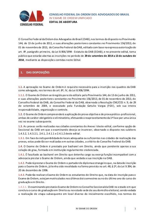 CONSELHO FEDERAL DA ORDEM DOS ADVOGADOS DO BRASIL  XV EXAME DE ORDEM UNIFICADO  EDITAL DE ABERTURA  XV EXAME DE ORDEM 1  O...