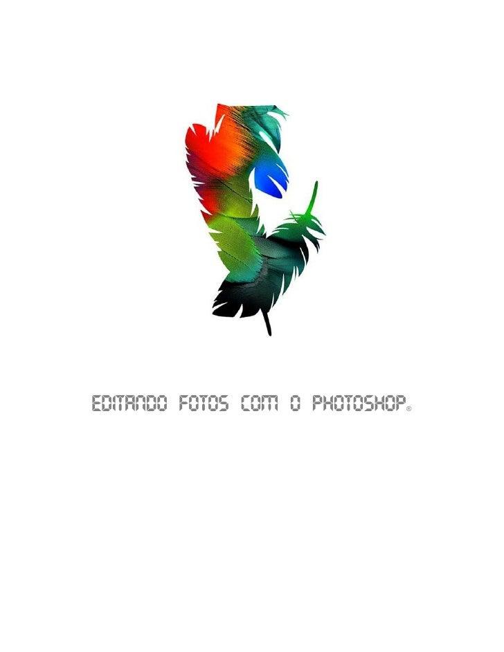 Editando Fotos com o Photoshop   ®