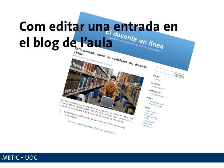 Com editar una entrada en     el blog de l'aulaMETIC  UOC