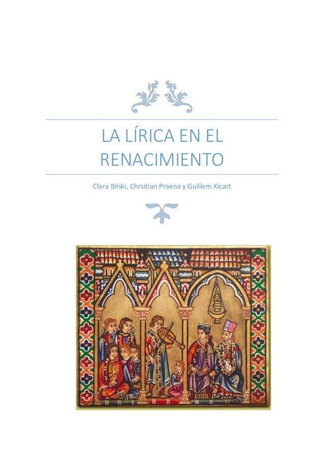 LA LÍRICA EN EL RENACIMIENTO Clara Bilski, Chrsitian Praena y Guillem Xicart