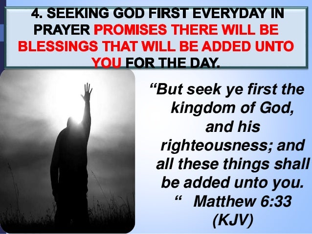 """CONCLUSION: The great promise to those who seek God first in PRAYER is that he will be found. """"If you seek him, he will be..."""