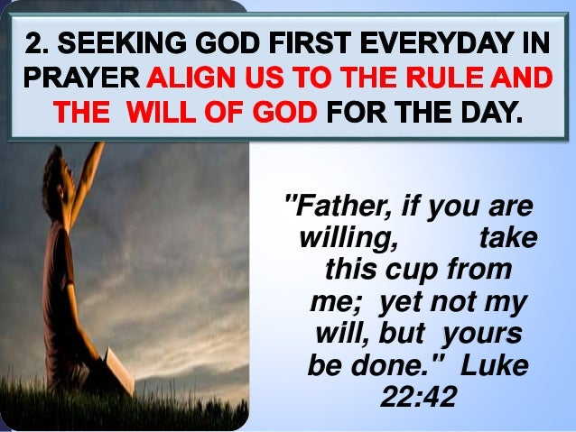 """""""Father, if you are willing, take this cup from me; yet not my will, but yours be done."""" Luke 22:42"""