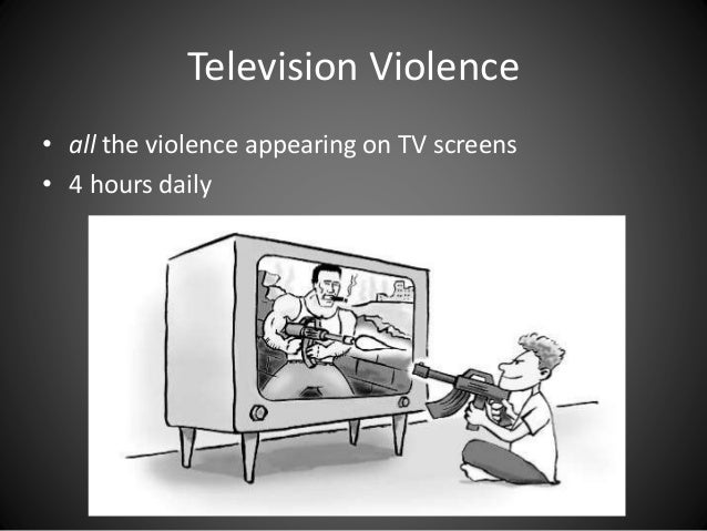 the violence in television that greatly influence children Television violence: its impact to children's  the main factor is the kind of tv programs they watch, parental influence on a child's viewing may.