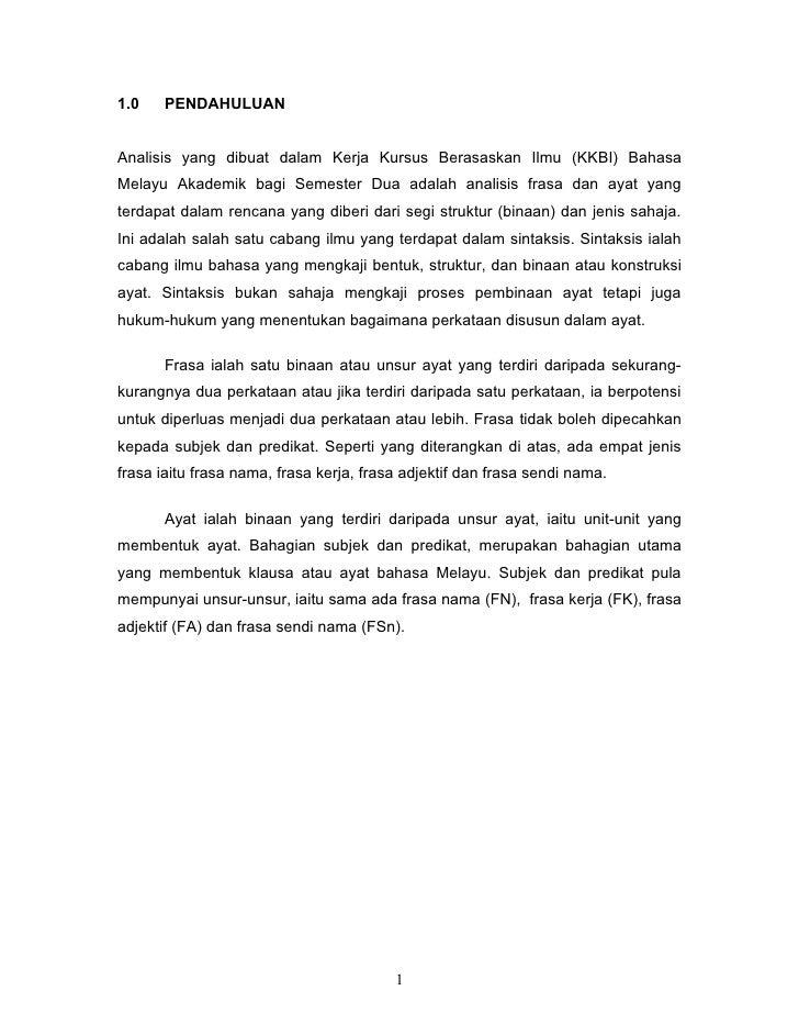 1.0    PENDAHULUAN   Analisis yang dibuat dalam Kerja Kursus Berasaskan Ilmu (KKBI) Bahasa Melayu Akademik bagi Semester D...