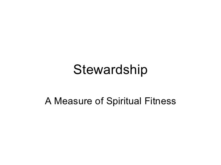 Stewardship A Measure of Spiritual Fitness