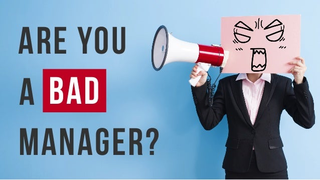 Bad Are you a Manager?