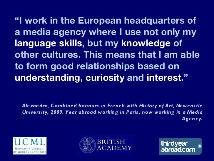 """I work in the European headquarters ofa media agency where I use not only mylanguage skills, but my knowledge ofother cul..."