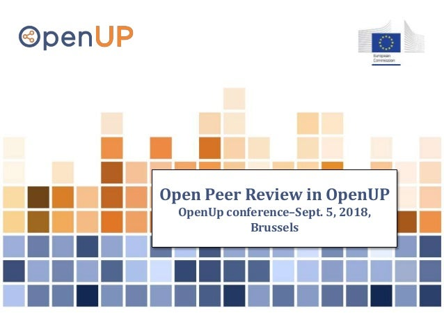 Open Peer Review in OpenUP OpenUp conference–Sept. 5, 2018, Brussels