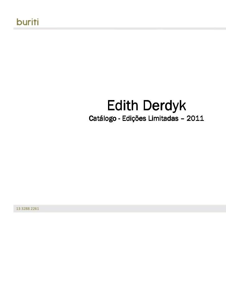 Edith DerdykCatáCatálogo - Edições Limitadas – 2011           Ediç