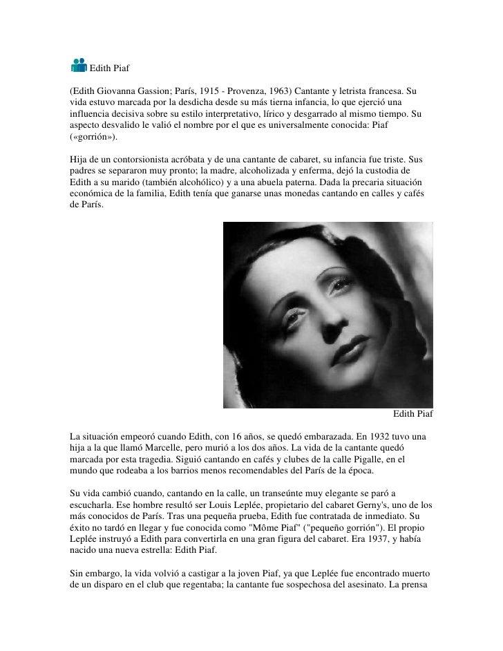 Edith Piaf<br />(Edith Giovanna Gassion; París, 1915 - Provenza, 1963) Cantante y letrista francesa. Su vida estuvo marcad...