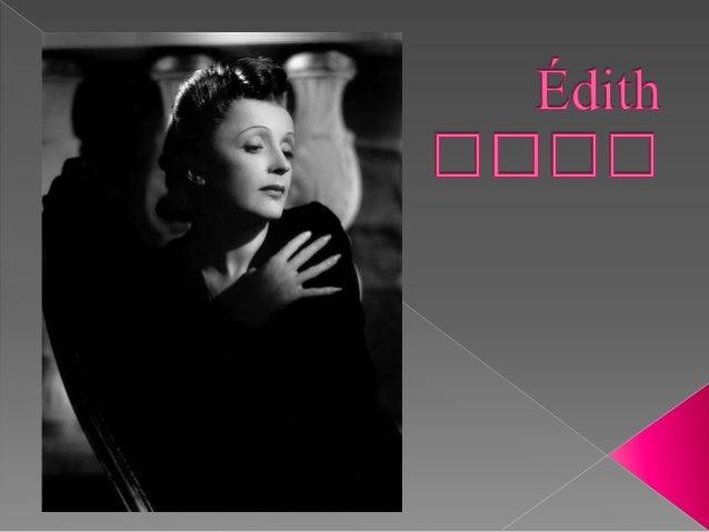 Édith Piaf le 19 Décembre 1915 à Paris et morte le 10 Octobre 1963 à Grasse, est une chanteuse française de music-hall. Ch...