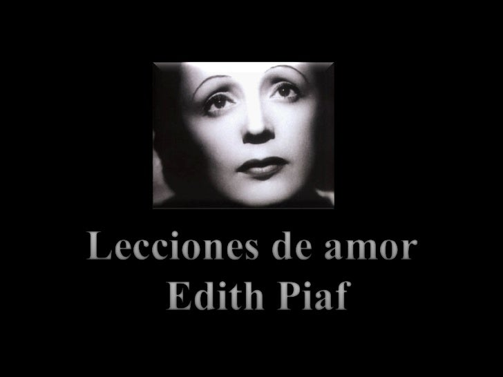 Historia De Amor Con Final Inesperado Edith Piaf