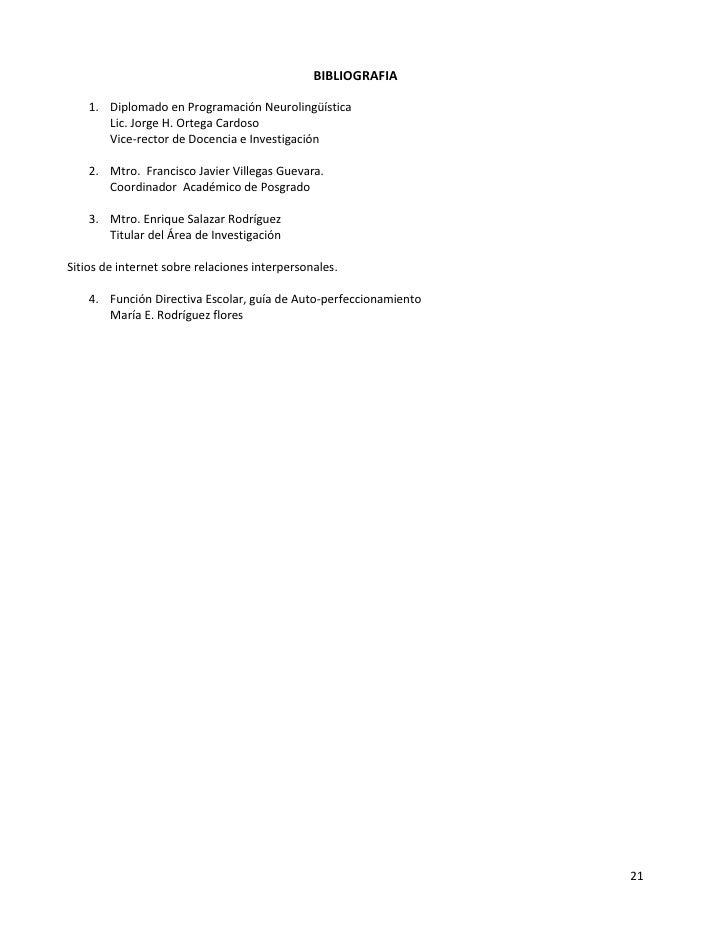 BIBLIOGRAFIA    1. Diplomado en Programación Neurolingüística       Lic. Jorge H. Ortega Cardoso       Vice-rector de Doce...