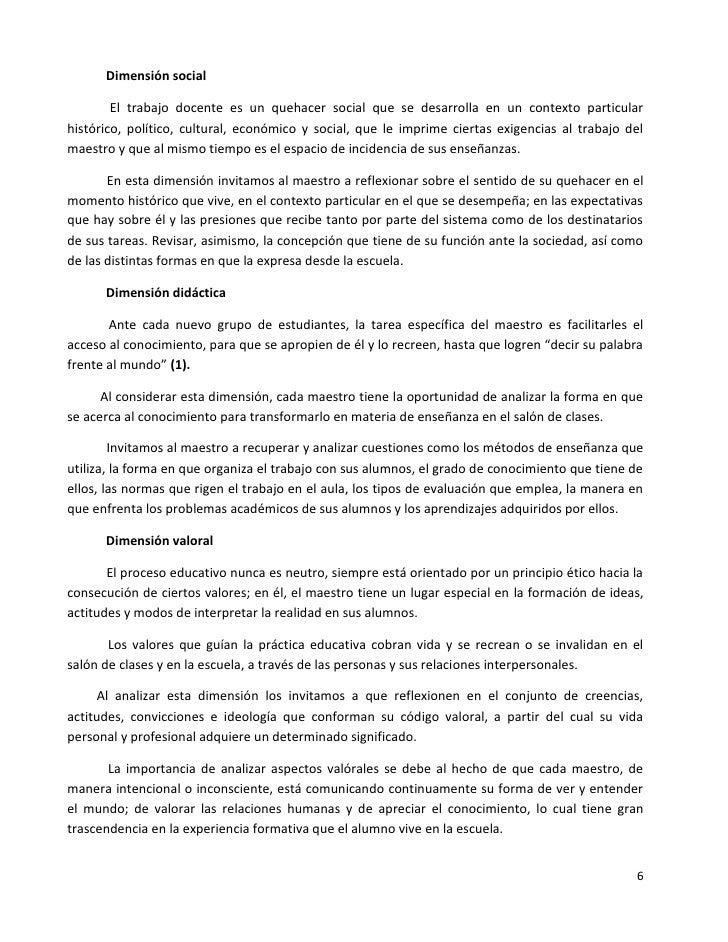 Dimensión social        El trabajo docente es un quehacer social que se desarrolla en un contexto particularhistórico, pol...