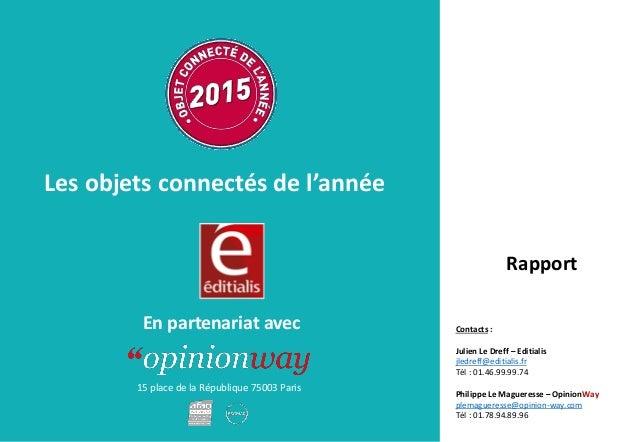 Rapport Les objets connectés de l'année En partenariat avec Contacts : Julien Le Dreff – Editialis jledreff@editialis.fr T...