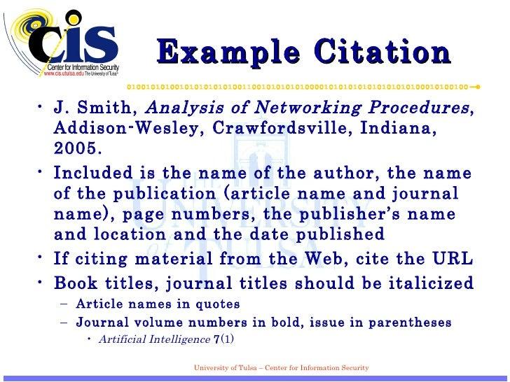 Example Citation <ul><li>J. Smith,  Analysis of Networking Procedures , Addison-Wesley, Crawfordsville, Indiana, 2005. </l...