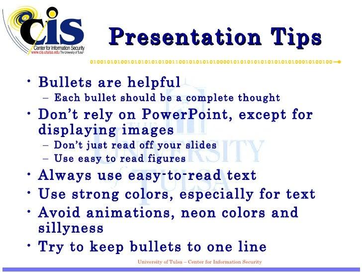 Presentation Tips <ul><li>Bullets are helpful </li></ul><ul><ul><li>Each bullet should be a complete thought </li></ul></u...