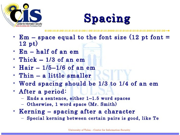 Spacing <ul><li>Em – space equal to the font size (12 pt font = 12 pt) </li></ul><ul><li>En – half of an em </li></ul><ul>...