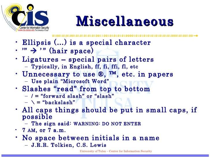 """Miscellaneous <ul><li>Ellipsis (…) is a special character </li></ul><ul><li>'""""    '   """"  (hair space) </li></ul><ul><li>L..."""