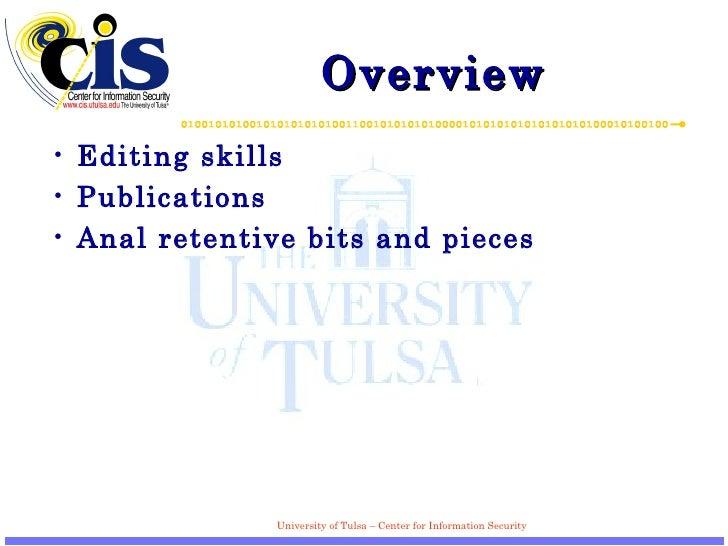Overview <ul><li>Editing skills </li></ul><ul><li>Publications </li></ul><ul><li>Anal retentive bits and pieces </li></ul>