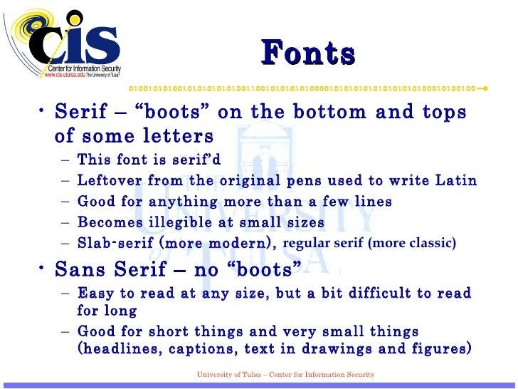 "Fonts <ul><li>Serif – ""boots"" on the bottom and tops of some letters </li></ul><ul><ul><li>This font is serif'd </li></ul>..."
