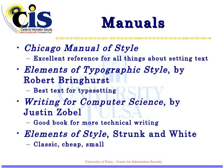 Manuals <ul><li>Chicago Manual of Style </li></ul><ul><ul><li>Excellent reference for all things about setting text </li><...
