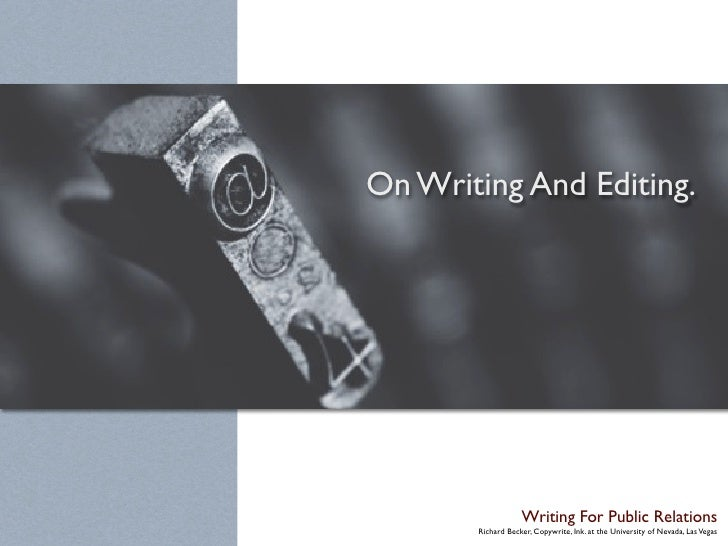 On Writing And Editing.                        Writing For Public Relations        Richard Becker, Copywrite, Ink. at the ...