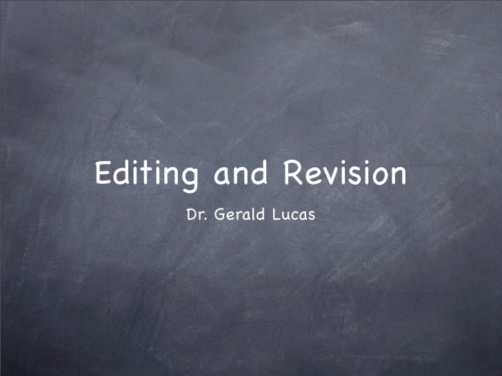 Editing and Revision      Dr. Gerald Lucas