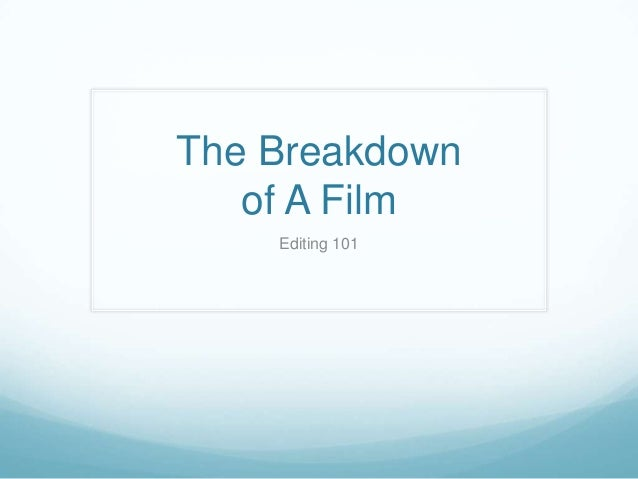 The Breakdown of A Film Editing 101