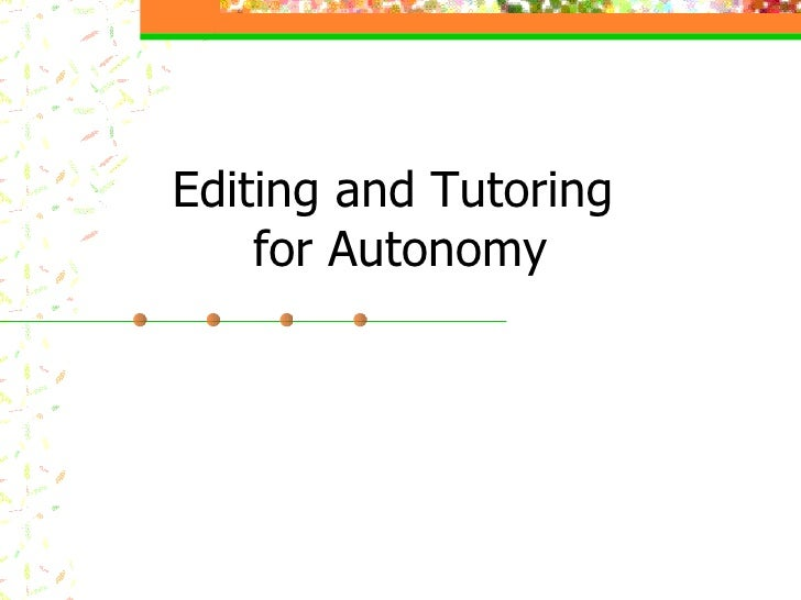 Editing and Tutoring  for Autonomy
