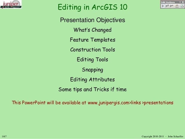 Editing in ArcGIS 10 Presentation Objectives What's Changed  Feature Templates Construction Tools Editing Tools  Snapping ...