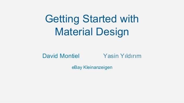 Getting Started with  Material Design  David Montiel Yasin Yıldırım  eBay Kleinanzeigen