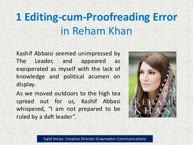 1 Editing-cum-Proofreading Error in Reham Khan Kashif Abbaisi seemed unimpressed by The Leader, and appeared as exasperate...