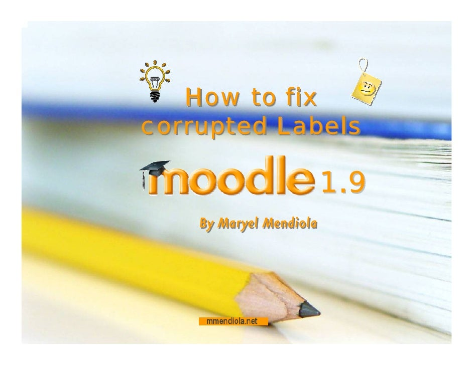 How to fix corrupted Labels                           1.9     By Maryel Mendiola         By Maryel Mendiola