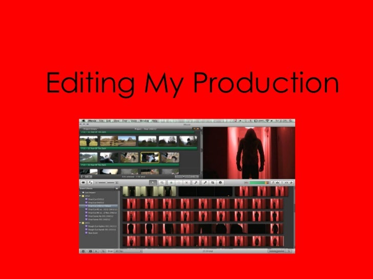Editing My Production