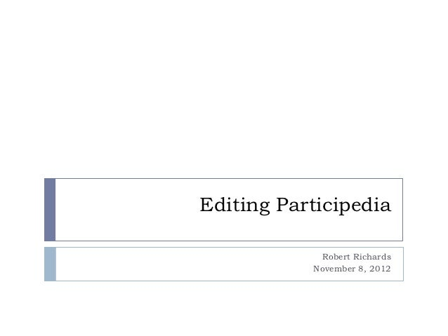 Editing Participedia            Robert Richards           November 8, 2012
