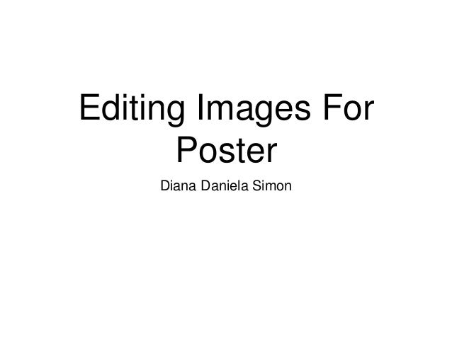 Editing Images For Poster Diana Daniela Simon