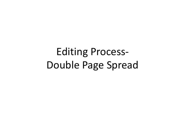 Editing Process- Double Page Spread