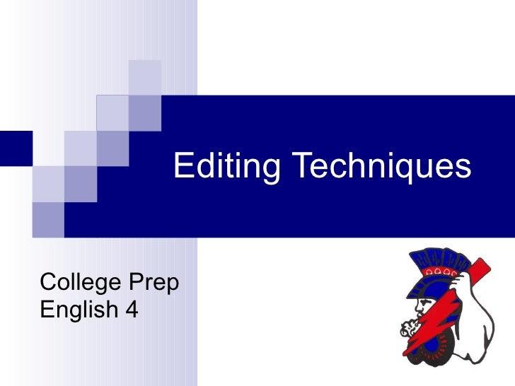 Editing Techniques College Prep English 4