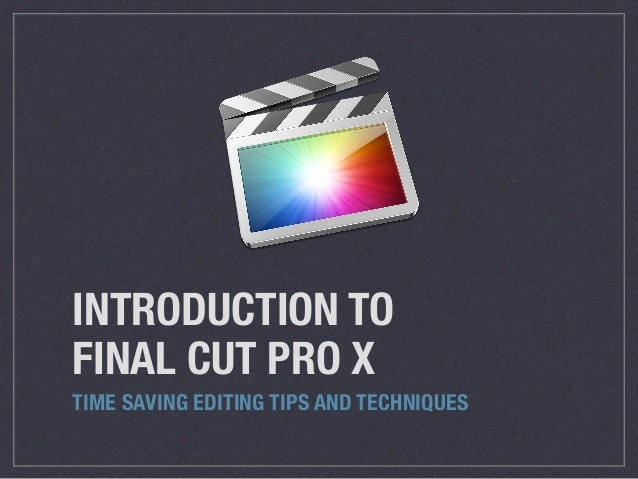 Final Cut Pro X Advanced Editing Tutorial