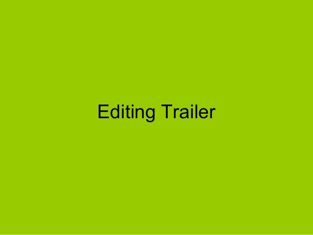 Editing Trailer