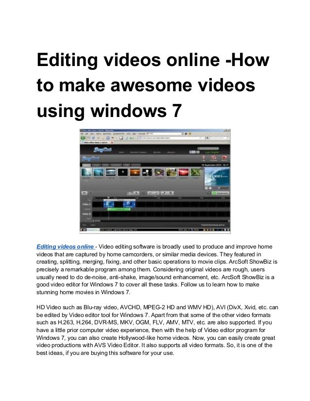 Editing videos online ­Howto make awesome videosusing windows 7Editing videos online ­ Video editing software is broadly u...