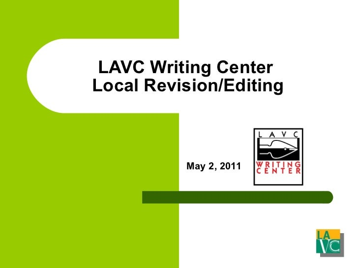 LAVC Writing Center  Local Revision/Editing May 2, 2011