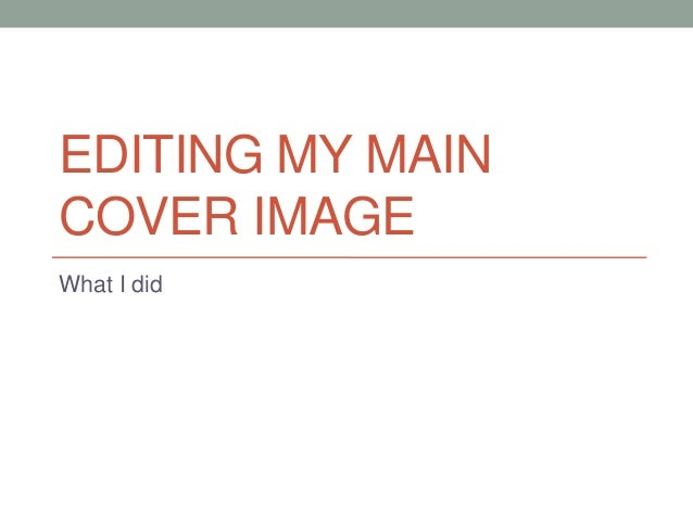 EDITING MY MAINCOVER IMAGEWhat I did