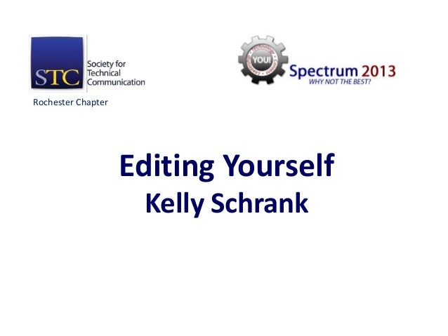 Rochester Chapter                    Editing Yourself                     Kelly Schrank