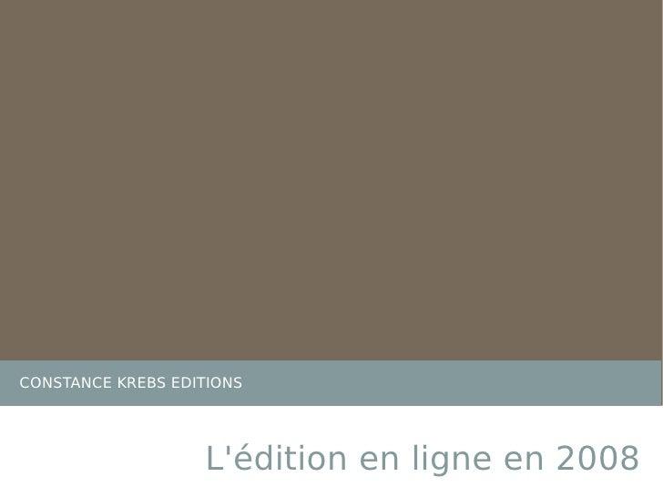 CONSTANCE KREBS EDITIONS L'édition en ligne en 2008