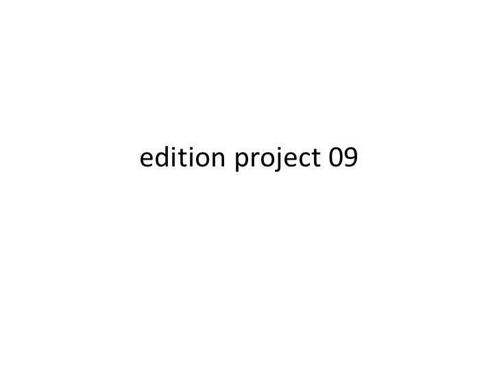 edition project 09<br />