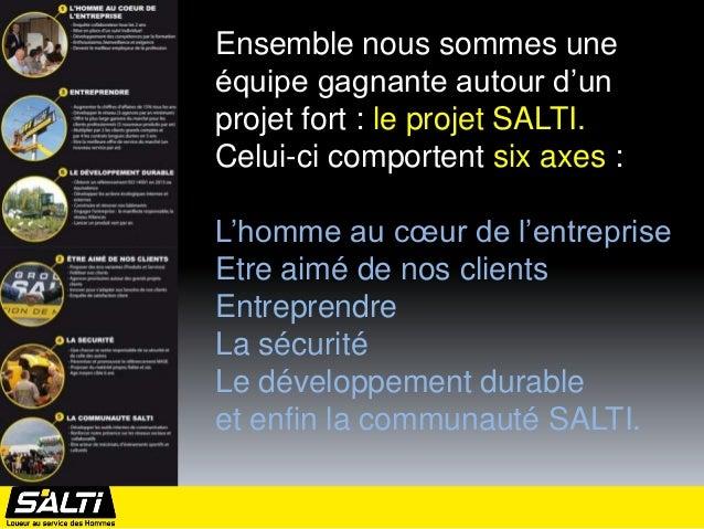 Ensemble nous sommes uneéquipe gagnante autour d'unprojet fort : le projet SALTI.Celui-ci comportent six axes :L'homme au ...