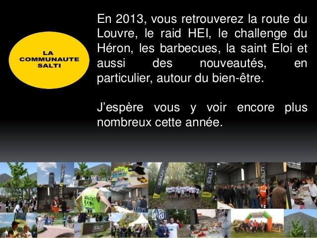 En 2013, vous retrouverez la route duLouvre, le raid HEI, le challenge duHéron, les barbecues, la saint Eloi etaussi      ...