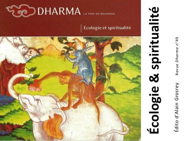 Écologie&spiritualité Éditod'AlainGrosreyRevueDharman°49